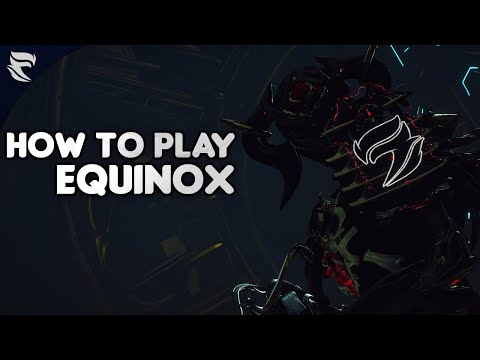 Warframe: How To Play Equinox 2019