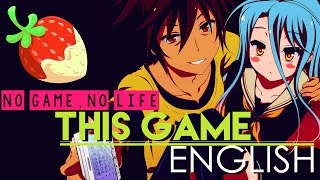 This Game -  No Game, No Life  (ENGLISH Cover by Sapphire)