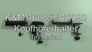 Testbericht: K&M 16085 und 16090 Kopfhörerhalter