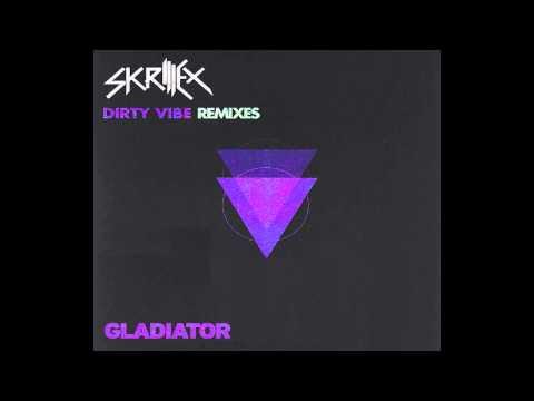 Skrillex - Dirty Vibe (Gladiator Remix)