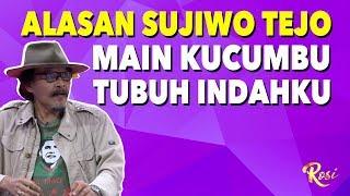 Ini alasan Sujiwo Tejo Mau Main Kucumbu Tubuh Indahmu - ROSI (Bag2)