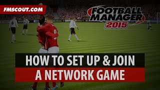 How To Set Up & Join A Network Game On Football Manager 2015