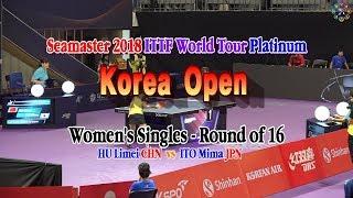 Korea Open, HU Limei CHN vs ITO Mima JPN