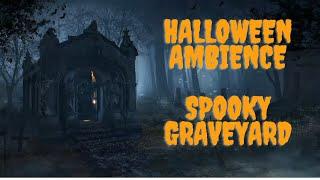 Spooky Halloween Ambience  - Vampire Graveyard
