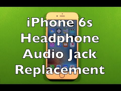iPhone 6s Headphone Audio Jack Replacement How To Change