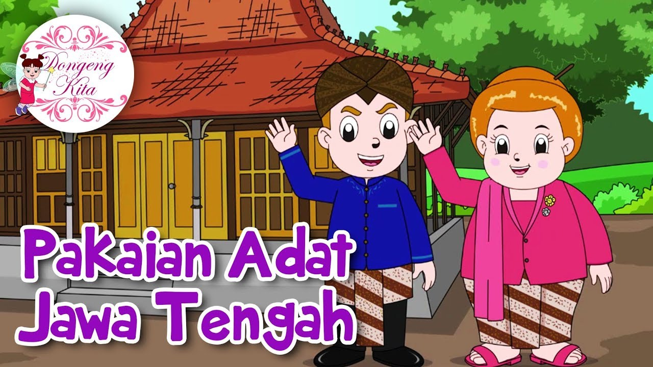 Pakaian Adat Jawa Tengah Budaya Indonesia Dongeng Kita Youtube