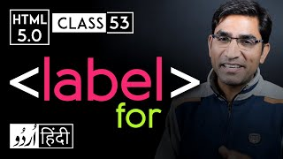 Label tag with for attribute - html 5 tutorial in hindi/urdu - Class - 53