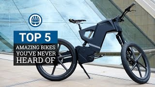 Top 5 - Amazing Bikes You've Never Heard Of