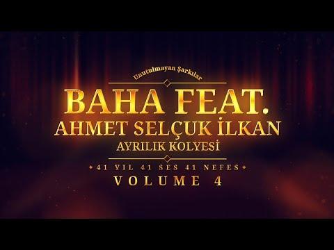 Baha Ft. Ahmet Selçuk İlkan - Ayrılık Kolyesi - (Official Audio)