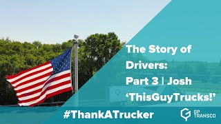 The Story of Drivers: Part 3 | Josh 'ThisGuyTrucks!'