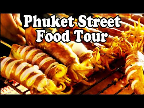 Phuket Street Food Tour | 8 Thai Street Foods You Should Eat in 2019 | Street Food in Thailand