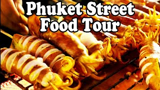 Phuket Street Food Tour | 8 Thai Street Foods You Should Eat in 2019 | Street Food in Thailand