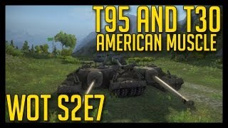 ► World of Tanks Gameplay S2E7 | T95 an T30 - American Muscle [1080p]