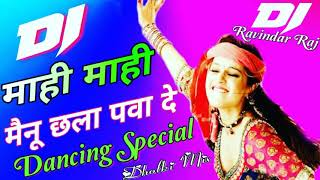 Mahi Mahi Menu Chhalla Pawa De !! New Style Dholki Super Fst Dancing Mix !! By Dj Ravindar Raj