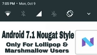 Install Android 7.1 Nougat Style Notification Panel ON Any Default Lollipop & Marshmallow Stock Rom.