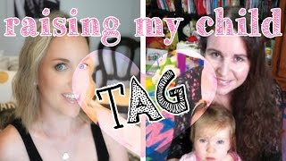 Raising My Child TAG || Created by Jen And Zoe & Elise Sheree