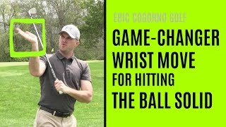 GOLF: The Game-Changer Right Wrist Move For Hitting The Ball Solid