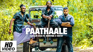 Download lagu Paathaale | Hustler Bhai Ft. Vinthy x MinnyMe