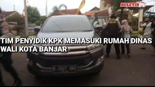 BULETIN TV | Suasana KPK Menggeledah Pemkot Banjar, Jawa Barat