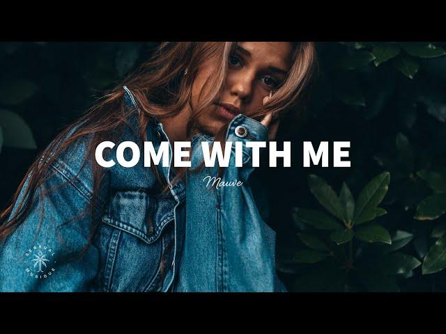 Mauve - Come With Me (Lyrics)