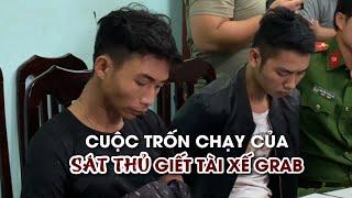 Hành trình trốn chạy của sát thủ giết tài xế Grab ở Hà Nội