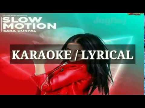 Slow motion karaoke | lyrical | Sara Gurpal | Punjabi new song 2017