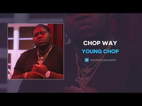 Young Chop - Chop Way (AUDIO) Mp3