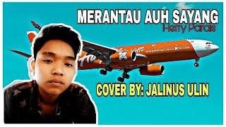 Download Mp3 MERANTAU AUH SAYANG HERRY PARAIS COVER BY JALINUS ULIN