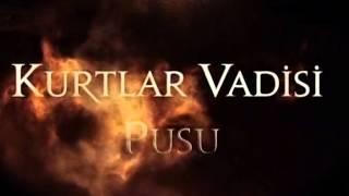 KURTLAR VADISI PUSU Bölüm 201 Perşembe  Ekim 24  2013