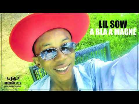 LIL SOW - A BLA A MAGNE