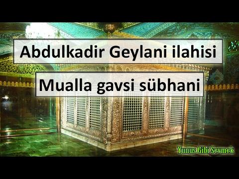 Abdulkadir Geylani ilahisi   Mualla gavsi subhani