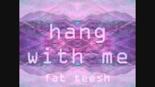 Teesh x Hang Wit Me