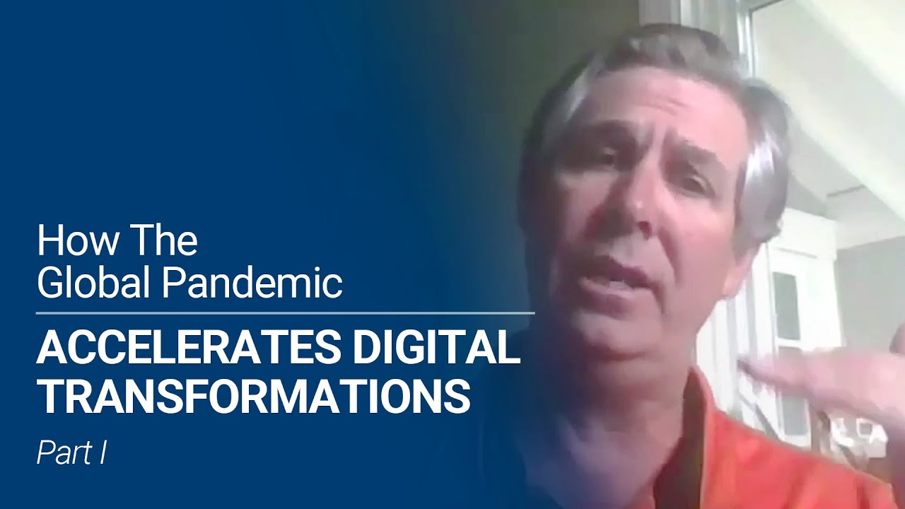 How has the global pandemic accelerated digital transformations? Part 1