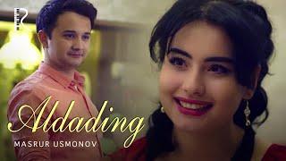 Masrur Usmonov - Aldading | Масрур Усмонов - Алдадинг