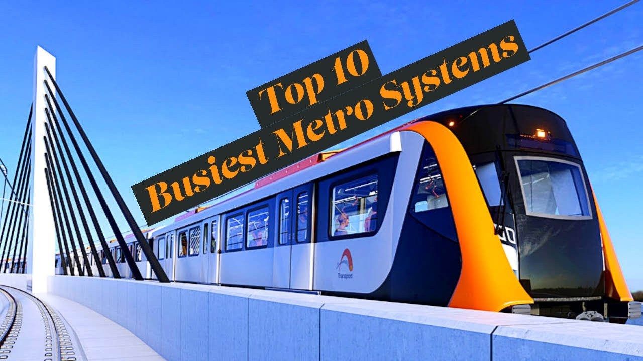 Top 10 Busiest Metro Systems in the World 2020
