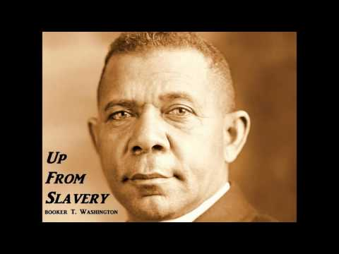 Up From Slavery by Booker T  Washington   (Audiobook)   African American History