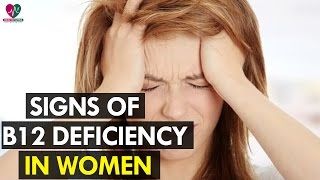 7 Signs of B12 Deficiency in Women - health Sutra
