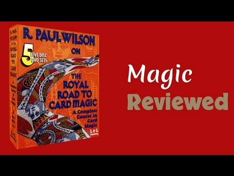 R. Paul Wilson on The Royal Road To Card Magic Review