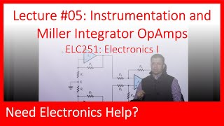 ELC251-05: Instrumentation and Miller Integrator OpAmp with Transient Analysis (Ch02, Lecture05)
