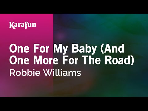 Karaoke One For My Baby (And One More For The Road) - Robbie Williams *