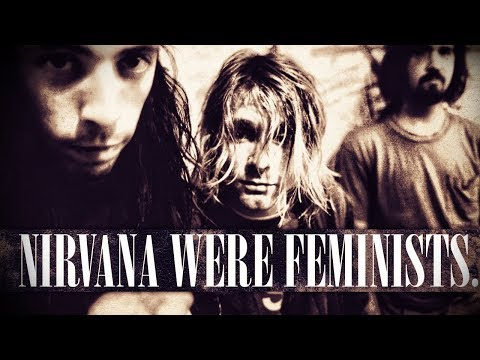 Nirvana Were a Feminist Band