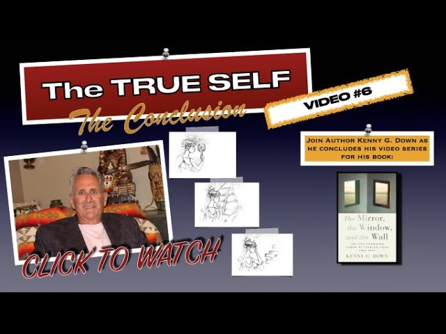 Video #6 by the author on his spiritual and inspirational book; The Mirror, the Window, and the Wall
