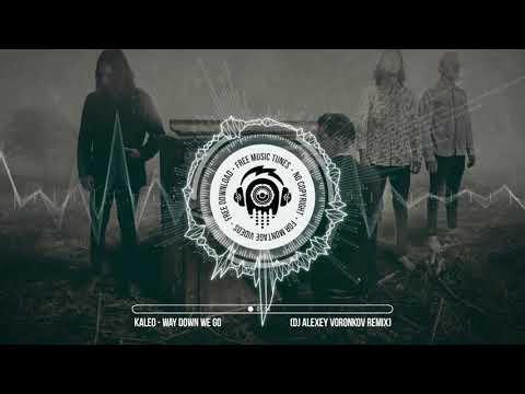 Kaleo - Way Down We Go (DJ Alexey Voronkov Remix) ★ No Copyright Free Remix Music