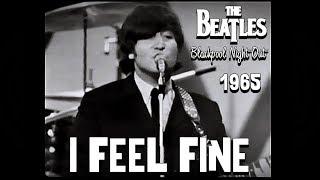 The Beatles - I Feel Fine (Blackpool Night Out, 1965)