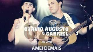 Amei Demais - Otávio Augusto e Gabriel - Ao Vivo - OFICIAL