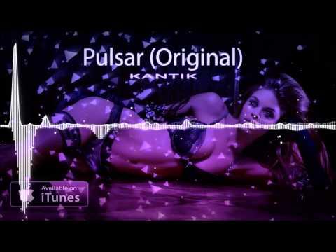 Dj Kantik - Pulsar (Original) CLUB MUSIC MIX