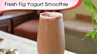 Anjeer Lassi - Fresh Fig Yogurt Smoothie Recipe By Annuradha Toshniwal [hd]