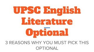 UPCS/IAS/Civil Services English Literature Optional- WHY PICK?