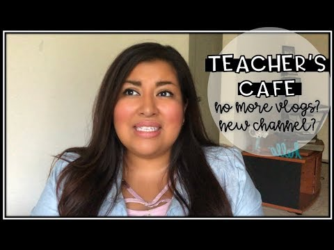 No More Vlogs? New Channel?  | Teachers Cafe