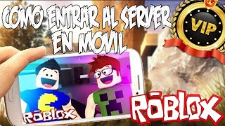 HOW TO ENTER ROBLOX'S VIP SERVERS IN THE MOVIL (CELULARES,TABLETS) ROBLOX ENGLISH